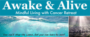 Awake & Alive: Mindful Living with Cancer Retreat @ The Whidbey Institute @ Chinook on Whidbey Island | Clinton | Washington | United States